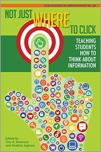 Not Just Where to Click: Teaching Students How to Think about Information (PIL #68)