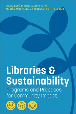 book cover for Libraries and Sustainability: Programs and Practices for Community Impact