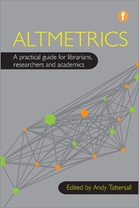 book cover for Altmetrics: A Practical Guide for Librarians, Researchers and Academics