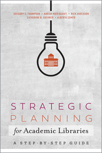 book cover for Strategic Planning for Academic Libraries: A Step-by-Step Guide