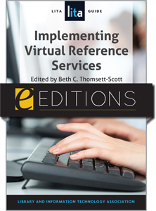 Implementing Virtual Reference Services: A LITA Guide--eEditions e-book