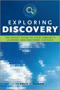 Exploring Discovery: The Front Door to Your Library's Licensed and Digitized Content