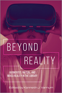 book cover for Beyond Reality: Augmented, Virtual, and Mixed Reality in the Library