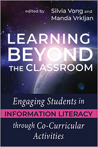bok cover for Learning Beyond the Classroom: Engaging Students in Information Literacy through Co-Curricular Activities