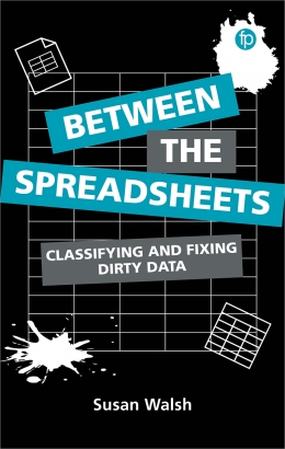 book cover for Between the Spreadsheets: Classifying and Fixing Dirty Data