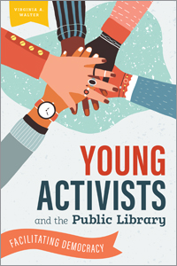 book cpver for Young Activists and the Public Library: Facilitating Democracy