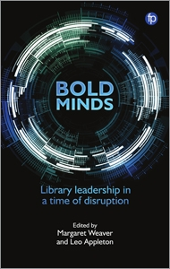 book cover for Bold Minds: Library Leadership in a Time of Disruption