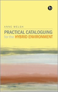 book cover for Practical Cataloguing for the Hybrid Environment