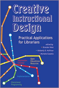 Creative Instructional Design: Practical Applications for Librarians