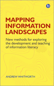 book cover for Information, Mapping and Power: New Methods for Exploring the Development and Teaching of Information Literacy Education and Mapping