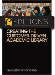 Creating the Customer-Driven Academic Library--eEditions e-book