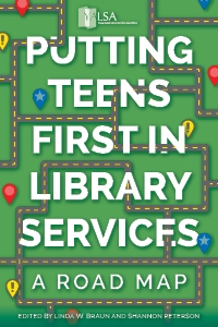 Putting Teens First in Library Services: A Road Map