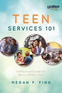 Teen Services 101: A Practical Guide for Busy Library Staff