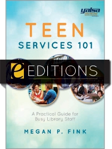 Teen Services 101: A Practical Guide for Busy Library Staff —eEditions e-book