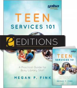 Teen Services 101: A Practical Guide for Busy Library Staff—print/e-book Bundle