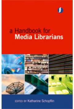 A Handbook for Media Librarians: