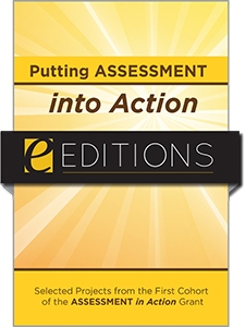 Putting Assessment into Action: Selected Projects from the First Cohort of the Assessment in Action Grant—eEditions e-book