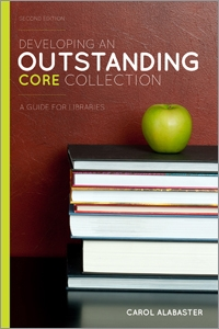 Developing an Outstanding Core Collection: A Guide for Libraries, Second Edition