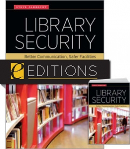 Library Security: Better Communication, Safer Facilities—print/e-book Bundle