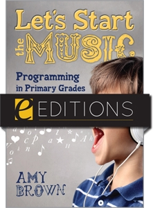 Let's Start the Music: Programming for Primary Grades—eEditions PDF e-book