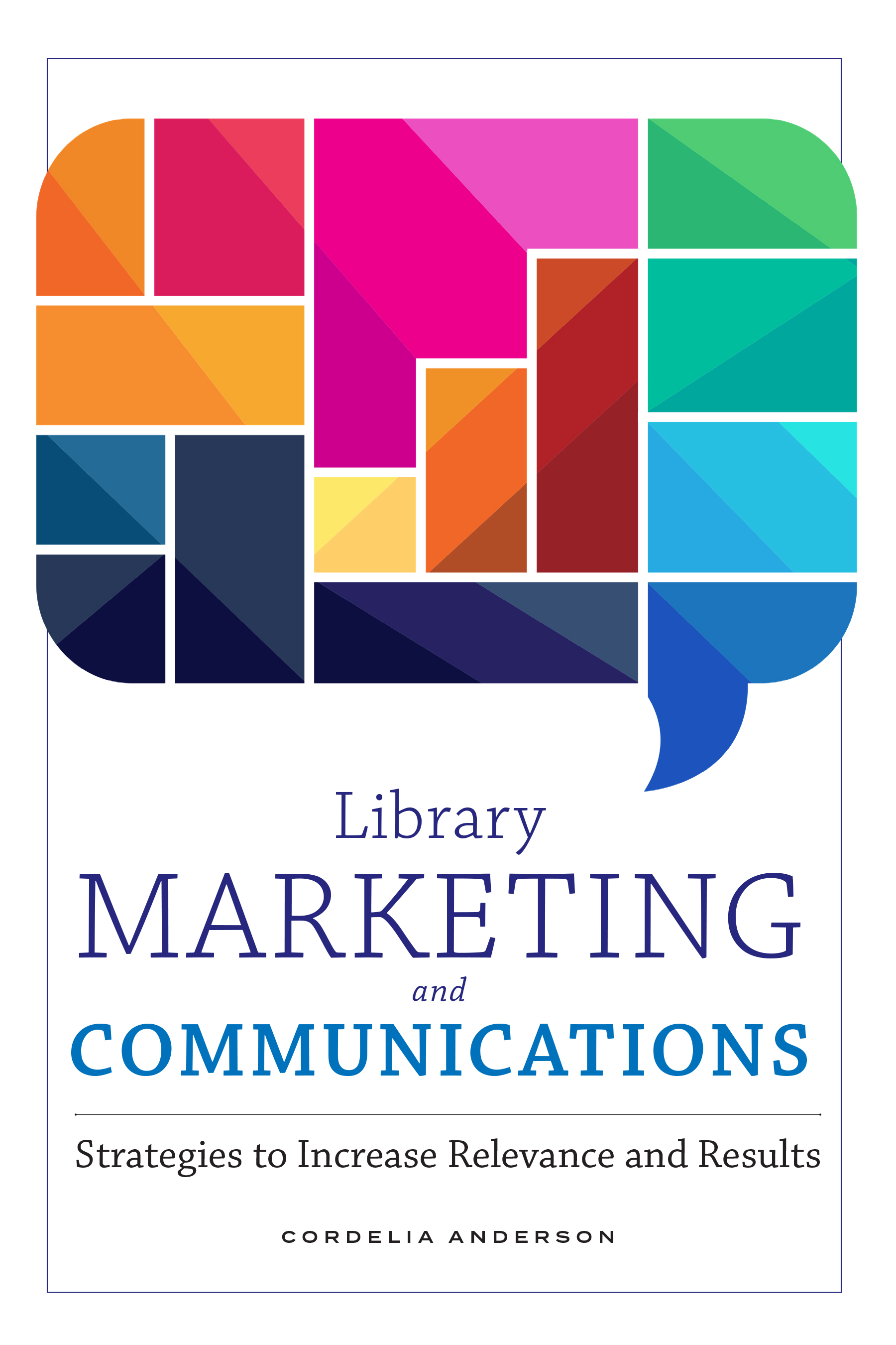 book cover for Library Marketing and Communications: Strategies to Increase Relevance and Results