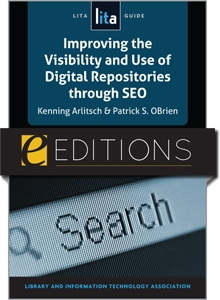 Improving the Visibility and Use of Digital Repositories through SEO: A LITA Guide--eEditions PDF e-book