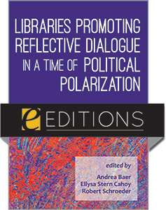 cover image for Libraries Promoting Reflective Dialogue in a Time of Political Polarization—eEditions PDF e-book
