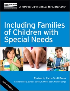 Including Families of Children with Special Needs: A How-To-Do-It Manual for Librarians, Revised Edition
