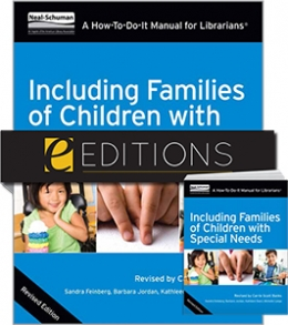 Including Families of Children with Special Needs: A How-To-Do-It Manual for Librarians, Revised Edition—print/e-book Bundle