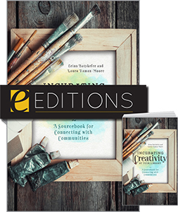 Incubating Creativity at Your Library: A Sourcebook for Connecting with Communities—print/e-book Bundle