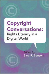 book cover for Copyright Conversations: Rights Literacy in a Digital World