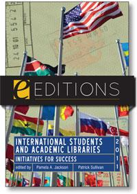 International Students and Academic Libraries: Initiatives for Success--e-book