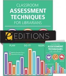 Classroom Assessment Techniques for Librarians—print/e-book Bundle
