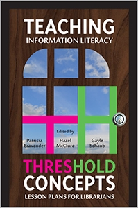 Teaching Information Literacy Threshold Concepts: Lesson Plans for Librarians