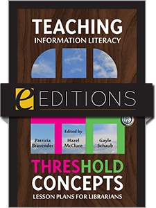 Teaching Information Literacy Threshold Concepts: Lesson Plans for Librarians—e-book