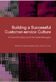 Building a Successful Customer Service Culture: A Guide for Library and Information Managers