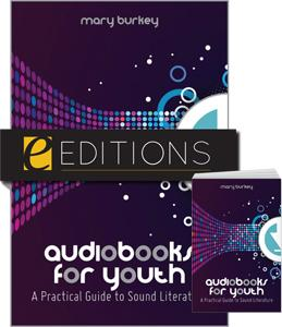 Audiobooks for Youth: A Practical Guide to Sound Literature--print/e-book Bundle