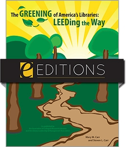 The Greening of America's Libraries: LEEDing the Way--eEditions e-book