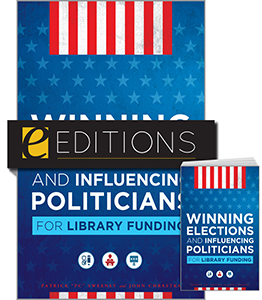 book cover for Winning Elections and Influencing Politicians for Library Funding--print/e-book bundle