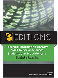 Teaching Information Literacy to Social Sciences Students and Practitioners: A Casebook of Applications--eEditions e-book