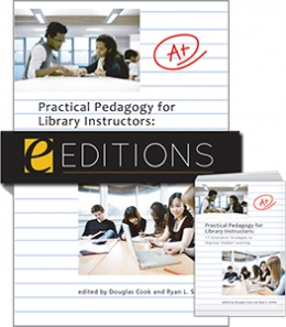 Practical Pedagogy for Library Instructors: 17 Innovative Strategies to Improve Student Learning--print/e-book Bundle