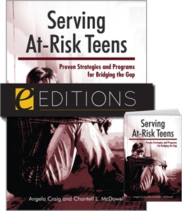 Serving At-Risk Teens: Proven Strategies and Programs for Bridging the Gap--print/PDF e-book Bundle