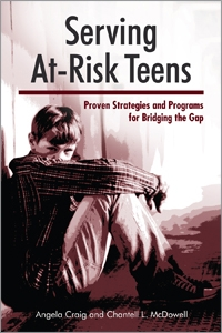 Serving At-Risk Teens: Proven Strategies and Programs for Bridging the Gap