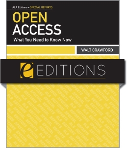 Open Access: What You Need to Know Now--eEditions e-book