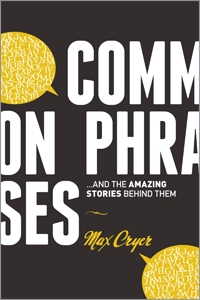 Common Phrases: And the Amazing Stories Behind Them
