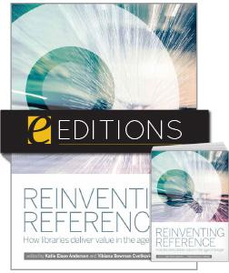 Reinventing Reference: How Libraries Deliver Value in the Age of Google—print/e-book Bundle