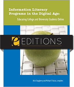 Information Literacy Programs in the Digital Age: Educating College and University Students Online--eEditions e-book