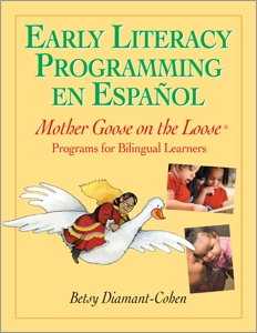 Early Literacy Programming en Español: Mother Goose on the Loose® Programs for Bilingual Learners