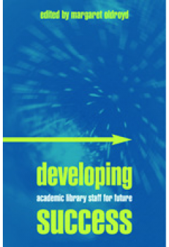 Developing Academic Library Staff for Future Success: