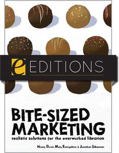 Bite-Sized Marketing: Realistic Solutions for the Overworked Librarian--eEditions PDF e-book